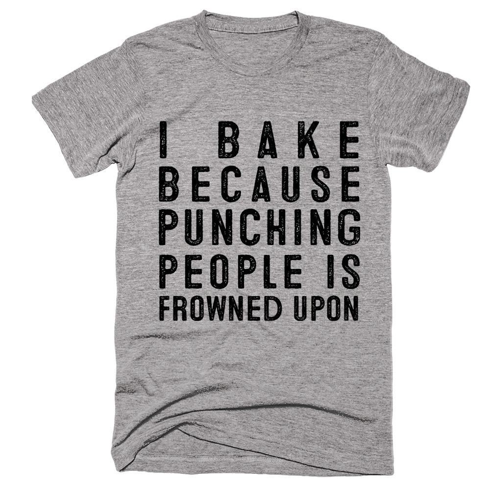 i bake because punching people is frowned upon t-shirt - Shirtoopia