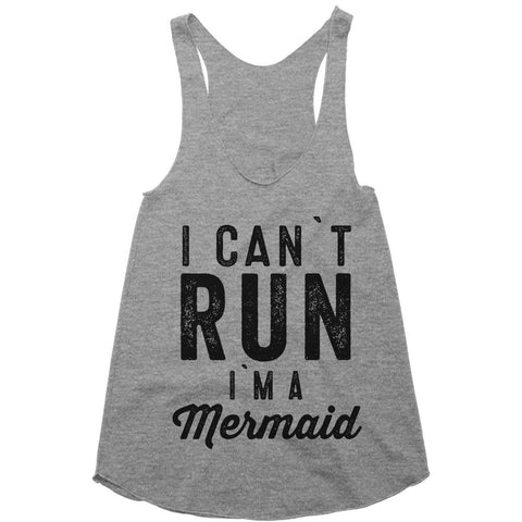 i can`t  run I`m a Mermaid racerback top shirt
