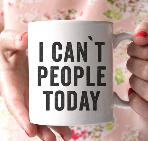 i cant people today coffee mug  - 1