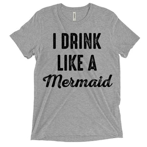i drink like a mermaid t-shirt - Shirtoopia