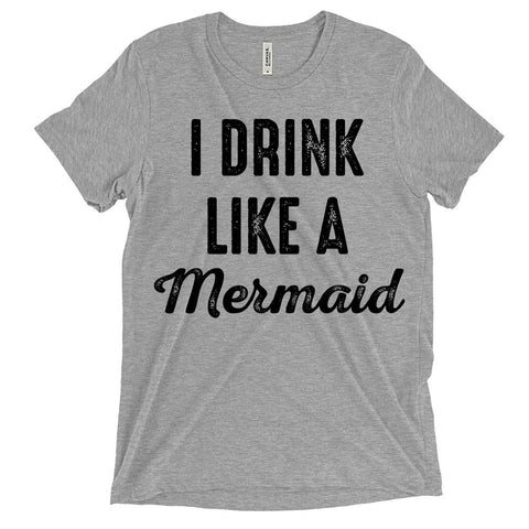 i drink like a mermaid t-shirt
