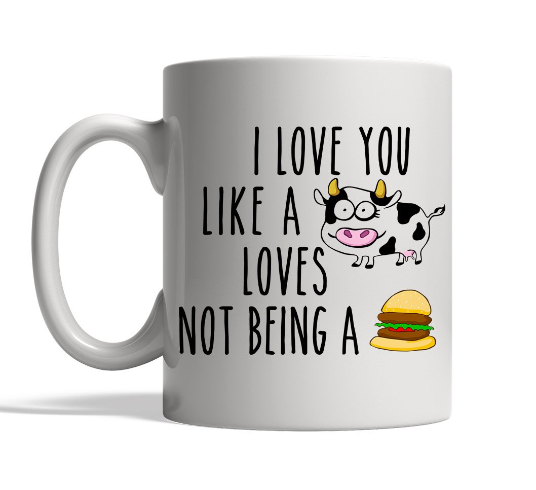 I Love You like a Cow Loves not Being a Burger Mug