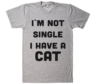 im not single i have a cat t-shirt - Shirtoopia