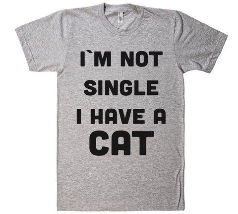 im not single i have a cat t-shirt  - 1