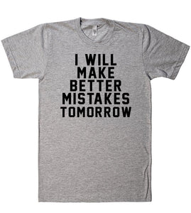 i will make  better mistakes tomorrow t shirt - Shirtoopia