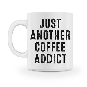 just another coffee addict coffee mug - Shirtoopia