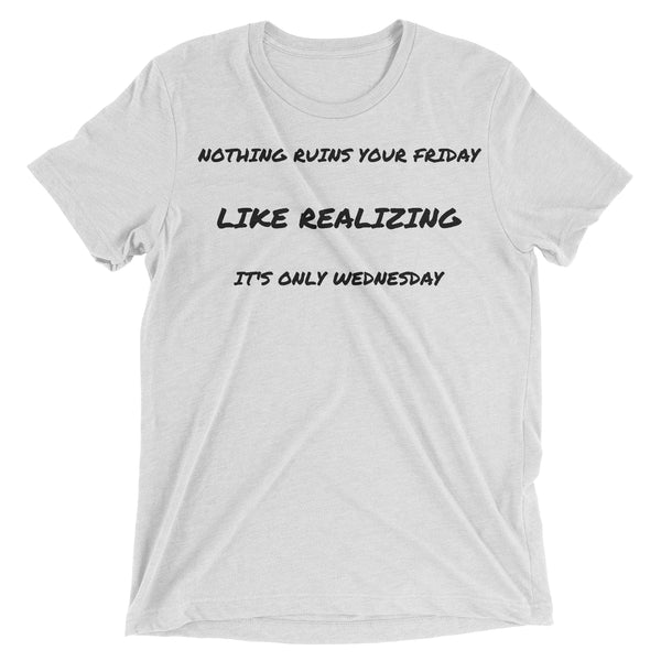 Nothing Ruins Your Friday Shirt