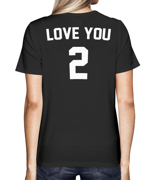 LOVE YOU 2 T-SHIRT - Shirtoopia