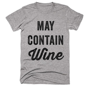 may contain wine t-shirt - Shirtoopia