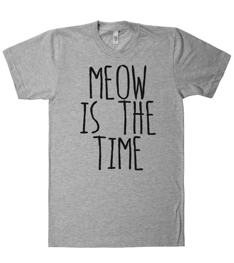 meow is the time t shirt - Shirtoopia