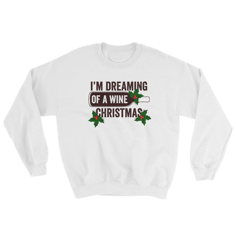 I'm Dreaming of a Wine Christmas Sweatshirt