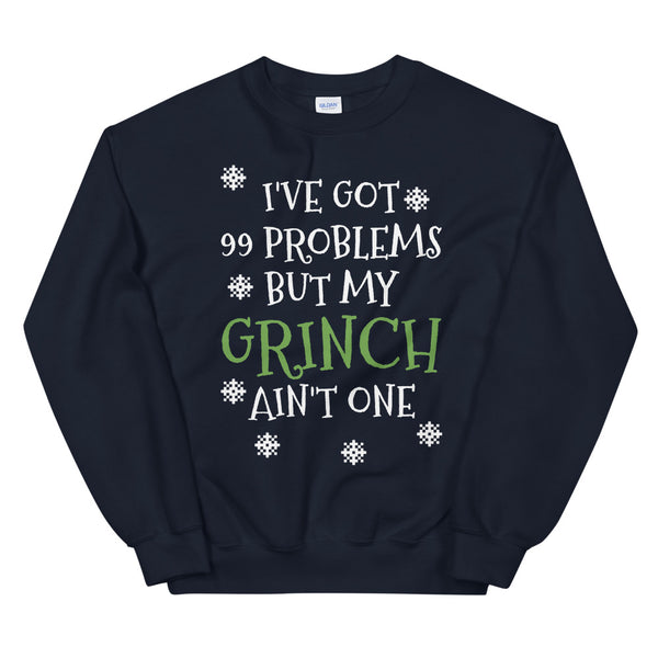 99 Problems But My Grinch Ain't One