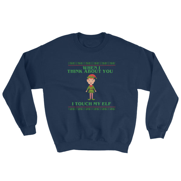 When I Think About You I Touch My Elf Christmas Sweater
