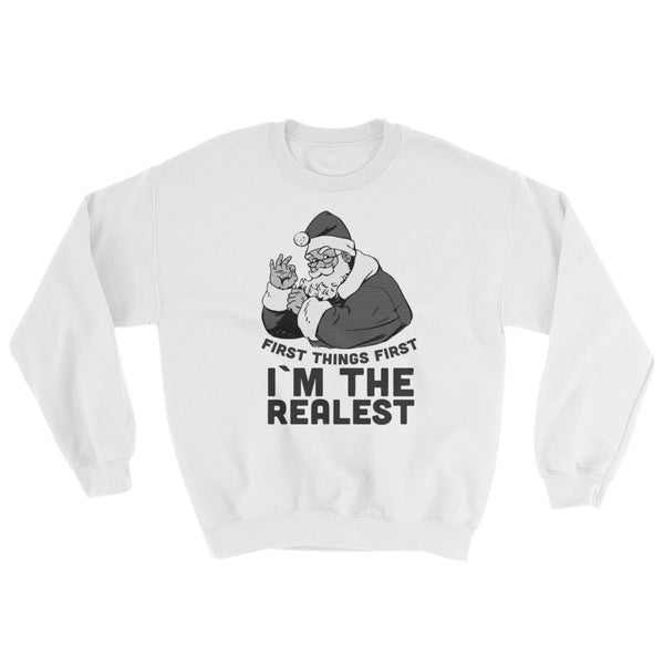 Im the Realest Santa Christmas Sweater