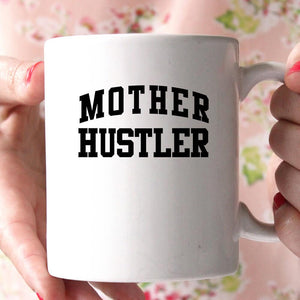 mother hustler coffee mug - Shirtoopia