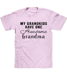 my grandkids  have one Awesome Grandma t shirt - Shirtoopia
