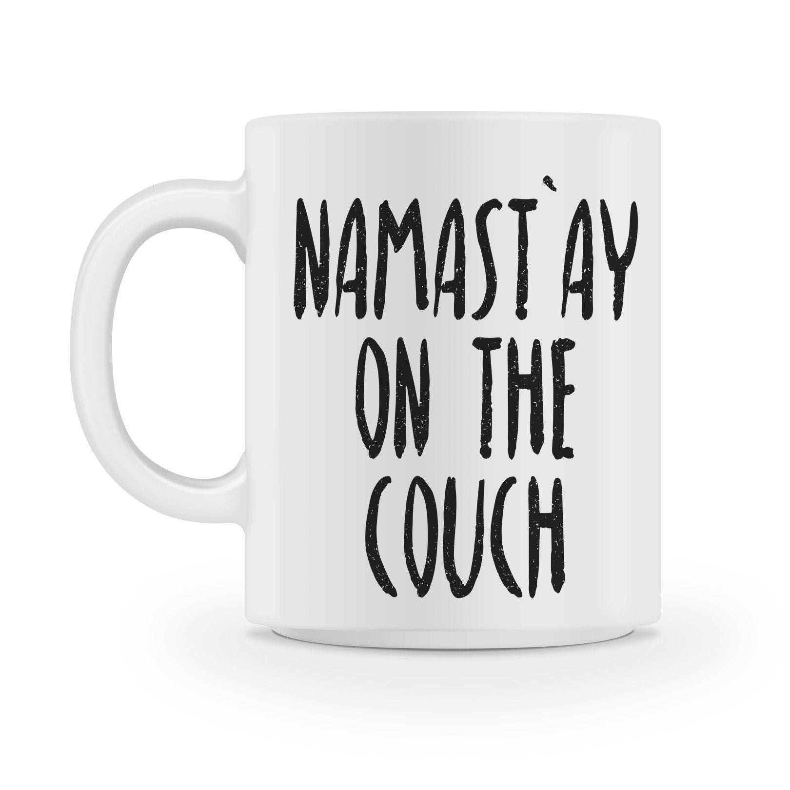 namast`ay on the couch coffee  mug - Shirtoopia