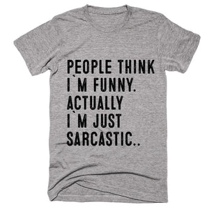 people think i`m funny. actually  i`m just sarcastic t-shirt - Shirtoopia