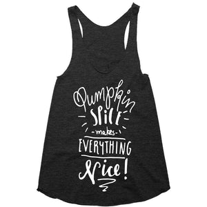 pumpkin spice makes everything nice racerback top