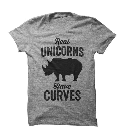 Real Unicorns Have Curves T-shirt - Shirtoopia