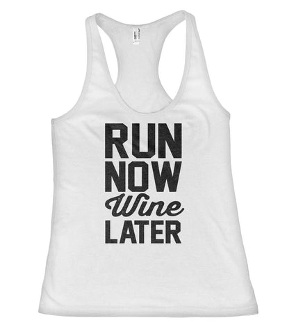 run  now Wine later racerback tank top shirt