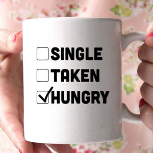 single taken hungry coffee mug - Shirtoopia