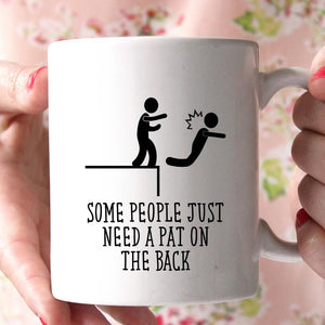 some people just need a pat on the back coffee mug - Shirtoopia