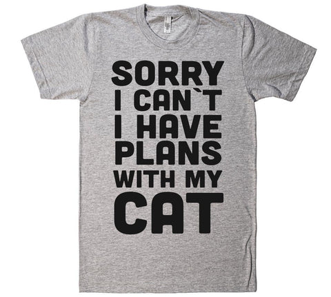 sorry i can`t i have plans with my cat t-shirt  - 1