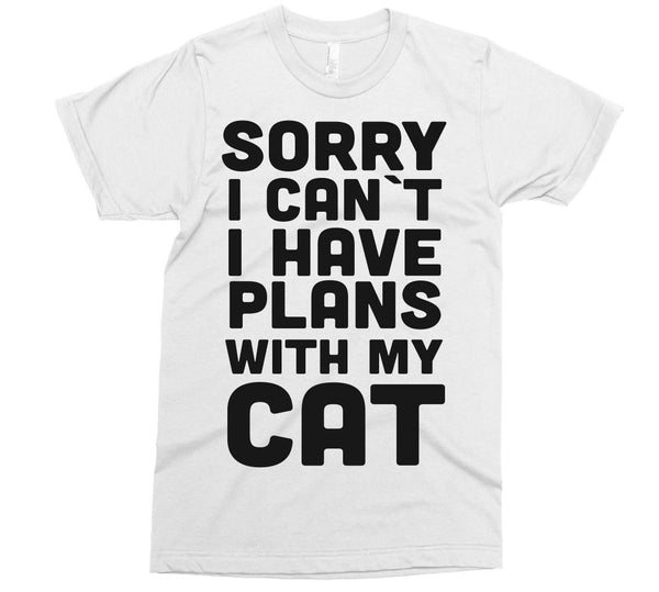 sorry i cant i have plans with my cat t-shirt - Shirtoopia