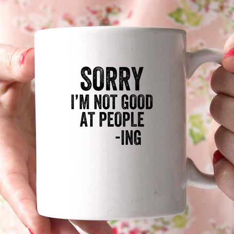 sory i'm not good at people - ing coffee mug - Shirtoopia
