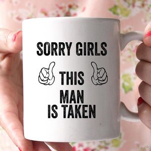 sory this man is taken coffee mug - Shirtoopia