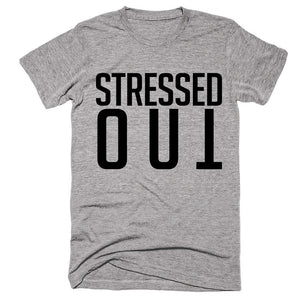 Stressed out T-Shirt - Shirtoopia