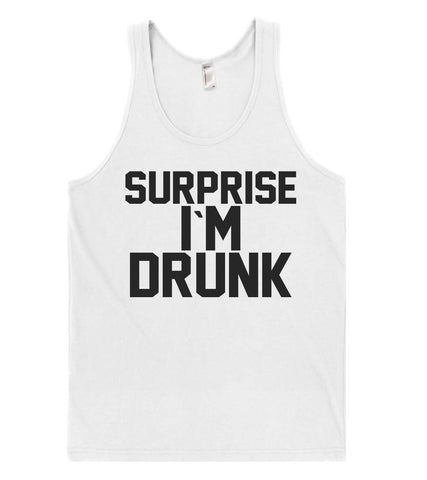 surprise i`m drunk tank top shirt  - 1