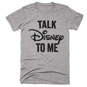 talk disney to me t-shirt - Shirtoopia
