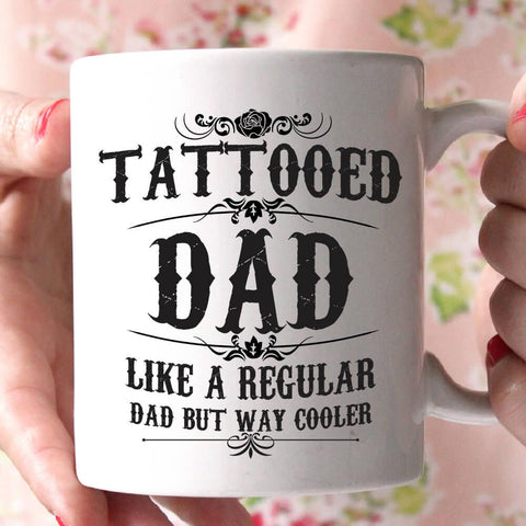 tattooed dad like a regular dad but way cooler coffee mug - Shirtoopia