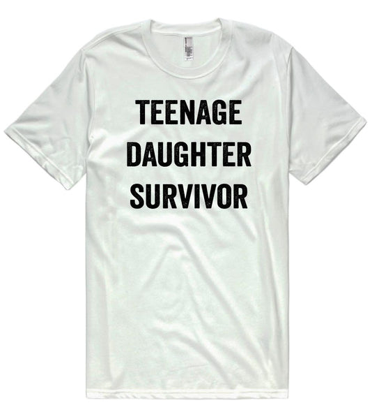 teenage daughter survivor t-shirt - Shirtoopia