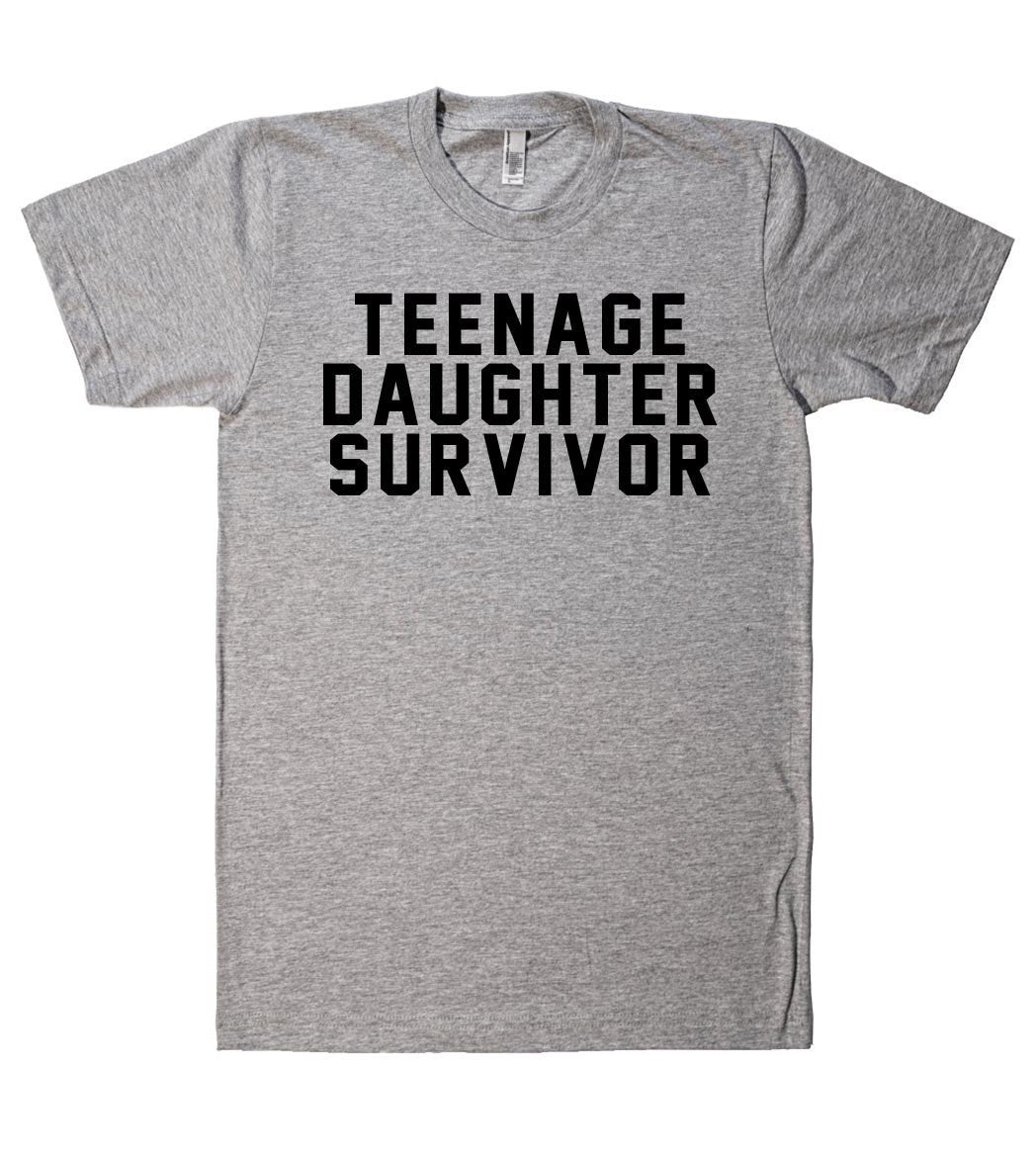 teenage daughter survivor t shirt - Shirtoopia