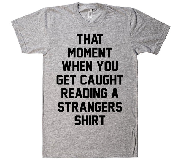 that  moment when you get caught reading a strangers shirt - Shirtoopia