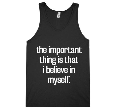 the important  thing is that i believe in myself tank top shirt - Shirtoopia