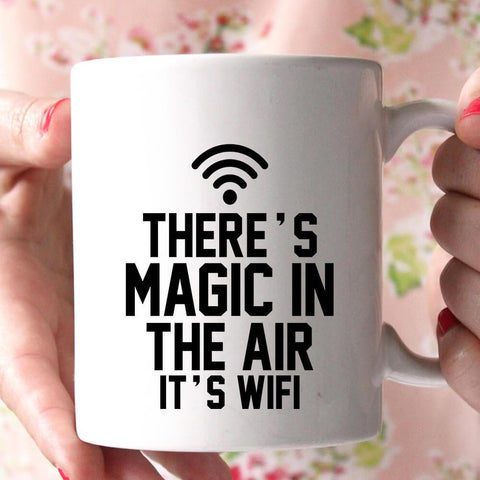 there's magic in the air it's wifi coffee mug - Shirtoopia