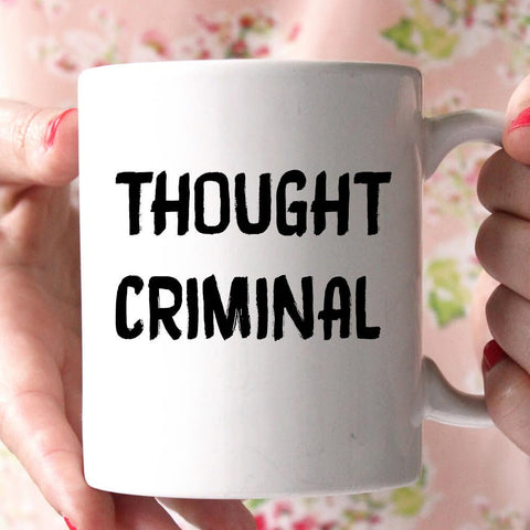 thought criminals coffee mug - Shirtoopia