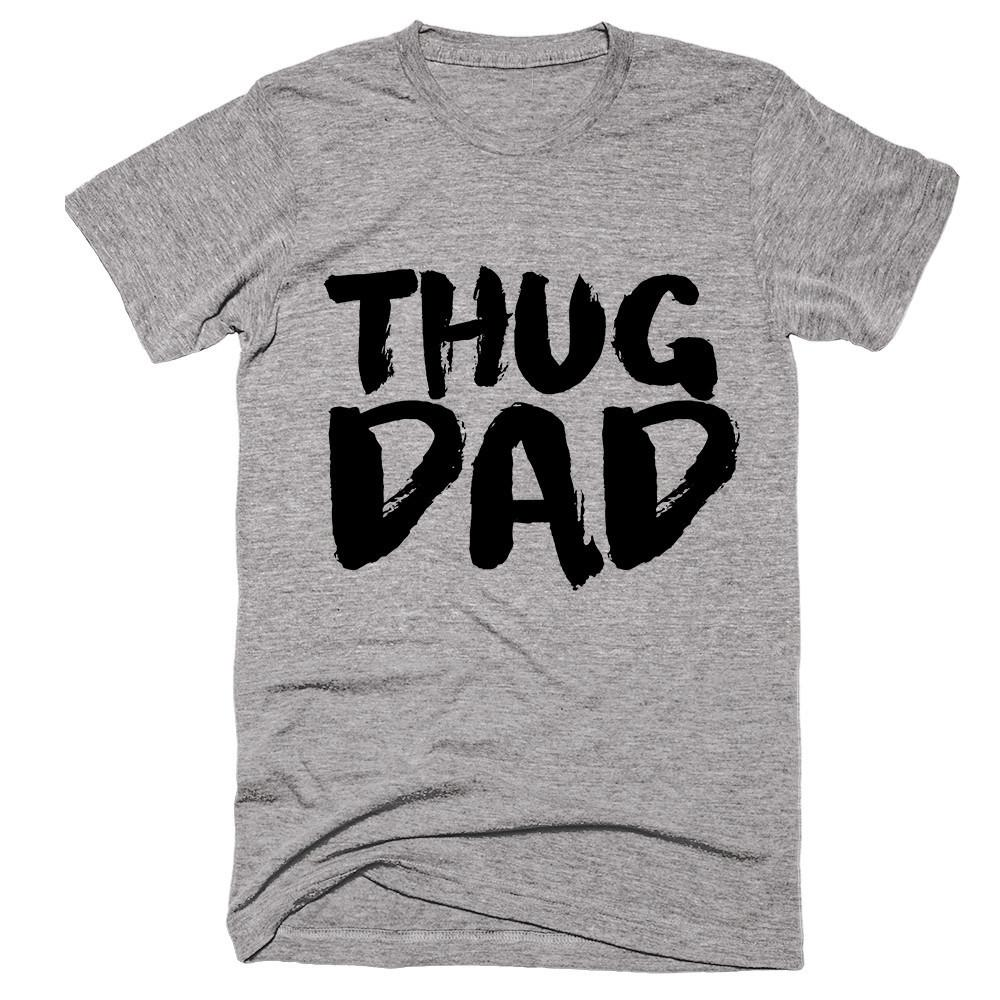 thug dad father t-shirt - Shirtoopia