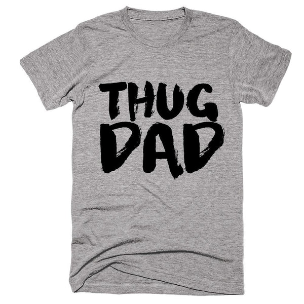 thug dad father t-shirt