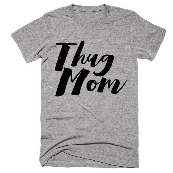 Thug Mom T-Shirt - Shirtoopia