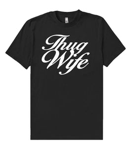 Thug Wife t shirt - Shirtoopia