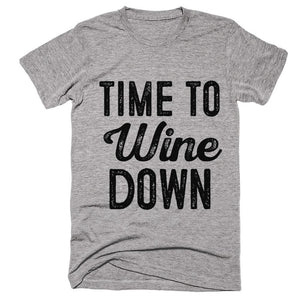 time to Wine down t-shirt - Shirtoopia