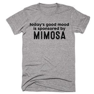 today's good mood is sponsored by Mimosa T-shirt - Shirtoopia