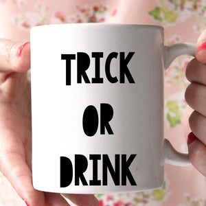 trick or drink coffee mug - Shirtoopia