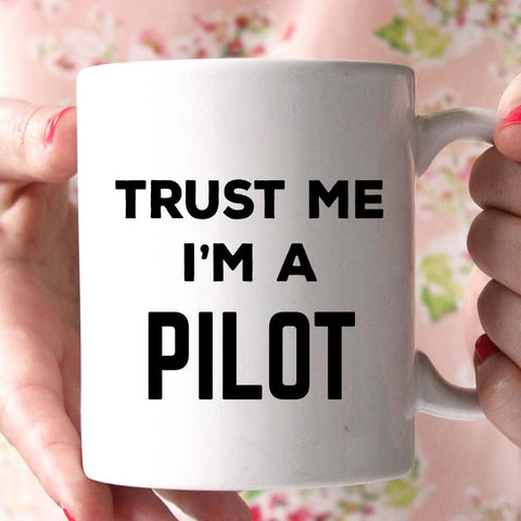 trust me i'm a pilot coffee mug - Shirtoopia