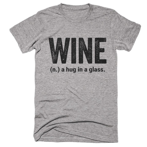 wine a hug in a glass t-shirt - Shirtoopia